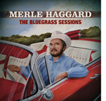 Merle Haggard CD - The Bluegrass Sessions